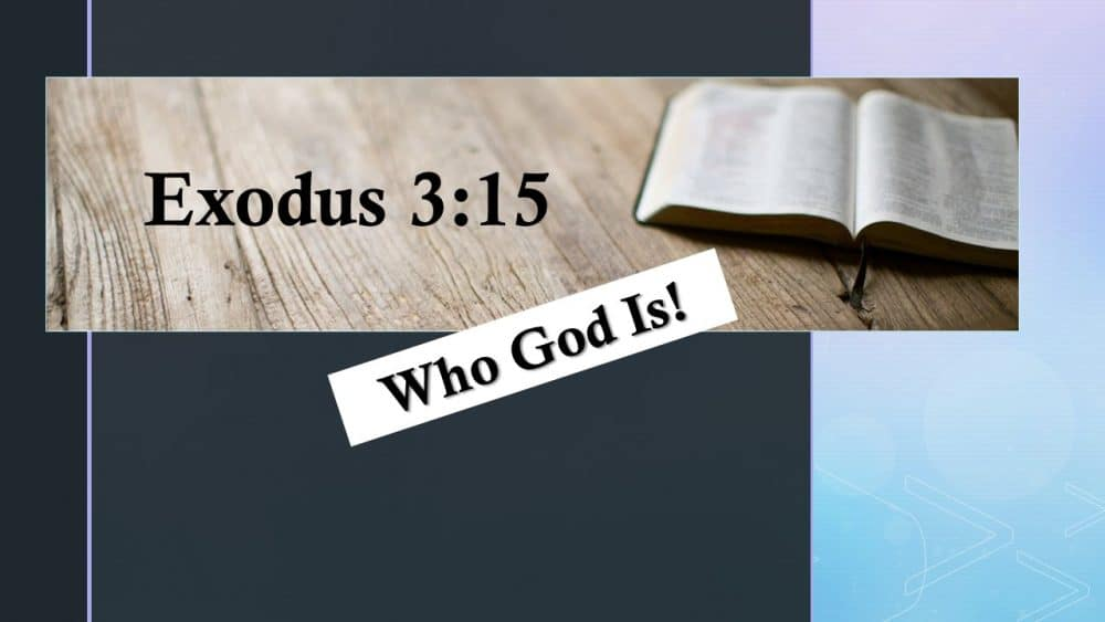 Who God is - Ex. 3:15 Image