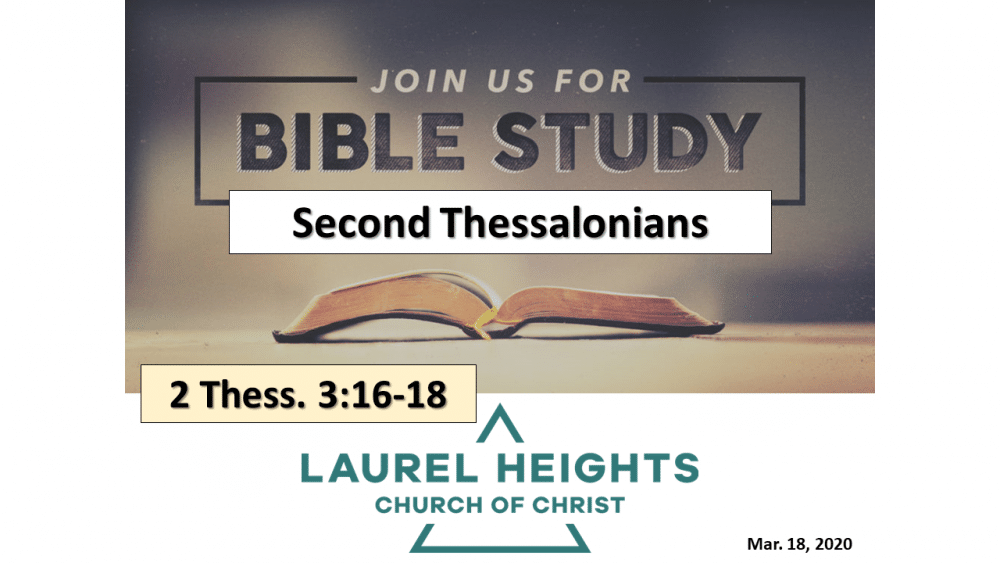 Bible Class March 18 - 2 Thess. 3:16-18